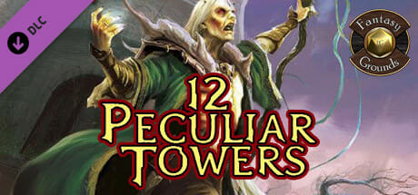 Fantasy Grounds - 12 Peculiar Towers (5E) Download