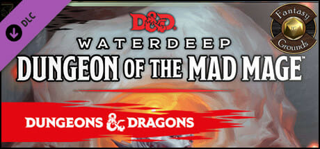 Fantasy Grounds - Dungeons and Dragons Waterdeep: Dungeon of the Mad Mage Download
