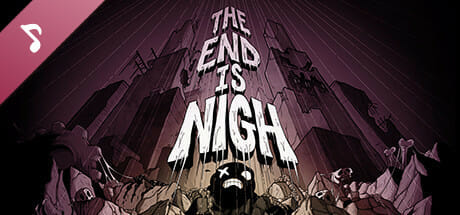 The End is Nigh - Soundtrack Download
