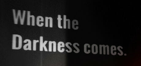 When the Darkness comes Download